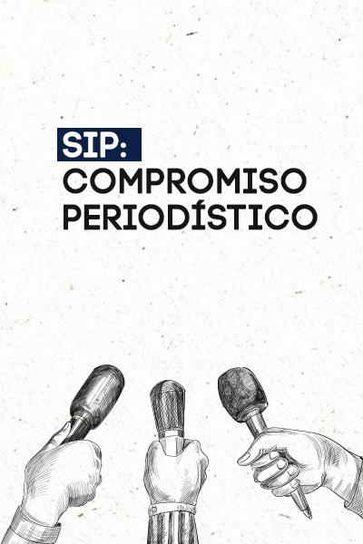 SIP: Compromiso periodístico